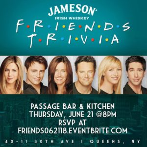 Friends Trivia with Jameson Irish Whiskey @ Passage | New York | United States