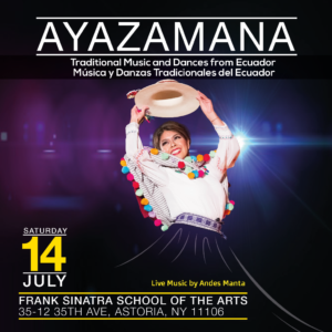 Ayazamana: Traditional Music and Dances from Ecuador @ Frank Sinatra School of the Arts |  |  |