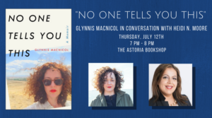 Glynnis MacNicol on No One Tells You This @ The Astoria Bookshop | New York | United States