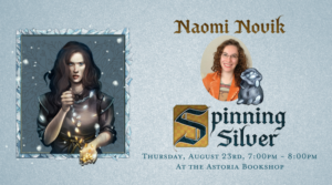 Naomi Novik on Spinning SIlver @ The Astoria Bookshop