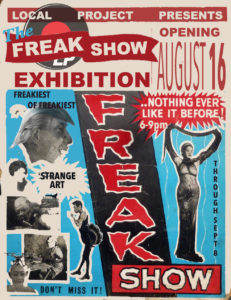 THE FREAK SHOW Exhibition @ Local Project