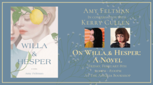 Amy Feltman in conversation with Kerry Cullen on Willa & Hesper @ The Astoria Bookshop | New York | United States