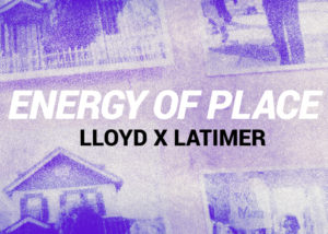 Exhibition Opening: Energy of Place – Lloyd X Latimer @ Lewis Howard Latimer House Museum | New York | United States