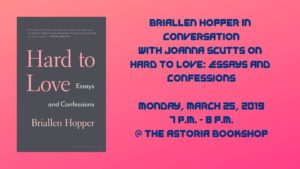 Briallen Hopper in conversation with Joanna Scutts on Hard to Love: Essays and Confessions @ The Astoria Bookshop | New York | United States