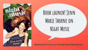 Book launch! Jenn Marie Thorne on Night Music @ The Astoria Bookshop | New York | United States