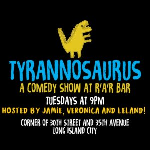 Tyrannosaurus @ RaR Bar | New York | United States