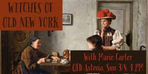 Witches of Old New York: A Talk for Women's History Month @ QED Astoria | New York | United States