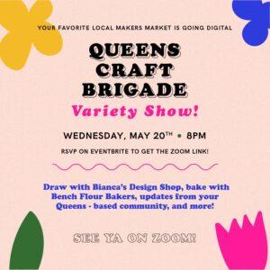 Queens Craft Brigade Variety Show @ Zoom